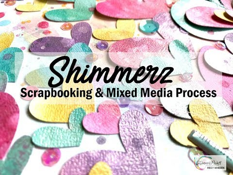 Scrapbooking Process #411 Shimmerz Education Team / I Heart Her