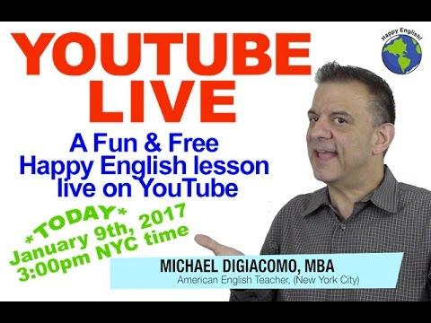 Michael DiGiacomo Happy English YouTube LIVE Jan. 9th 2017