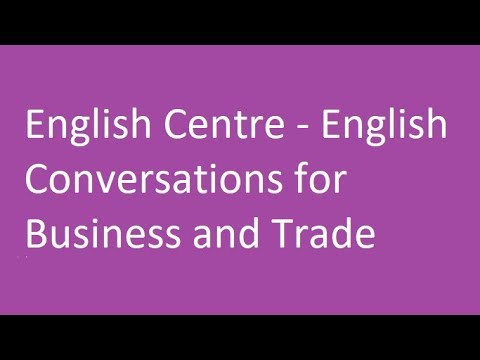 English Centre - English Conversations for Business and Trade