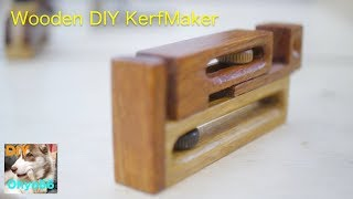 Incorporate tight DIY Kerfmaker