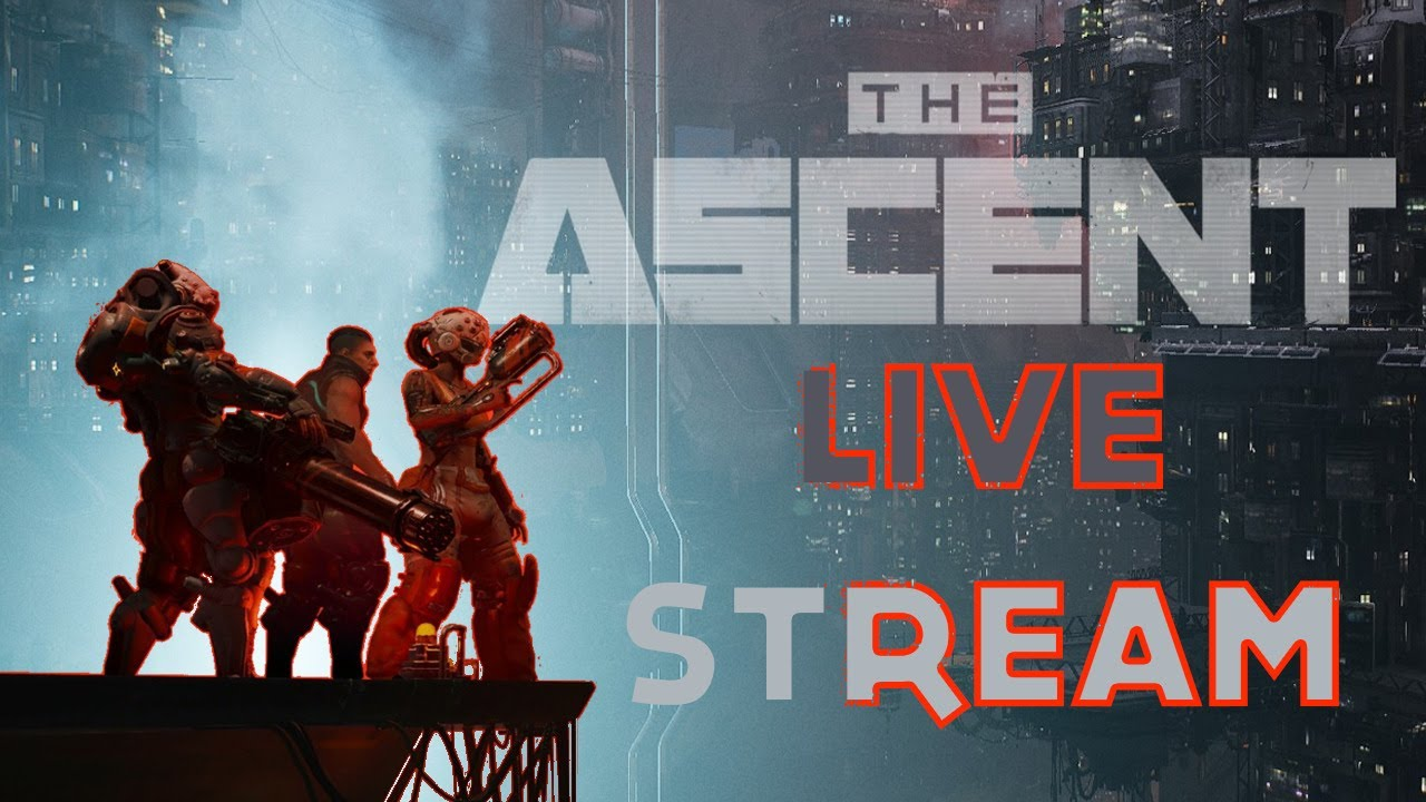 Cyberpunk or Cyber Fun - The Ascent Review Gameplay / Live Stream