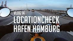 Locationcheck Hafen Hamburg (VLog 14)