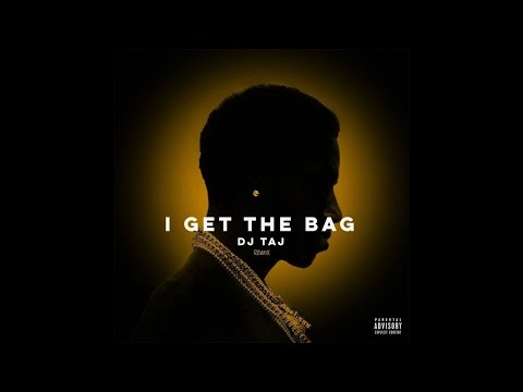 I Get The Bag (DJ TAJ Remix)
