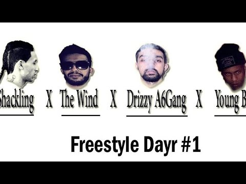 Freestyle Dayr #1 Shackling X The Wind X Drizzy A6Gang X Young Black