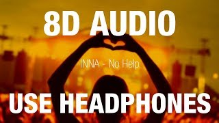 INNA - No Help | 8D AUDIO Video
