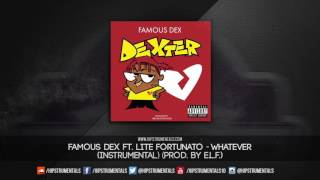 famous dex ft lite fortunato whatever instrumental prod by e l f dl via hipstrumentals