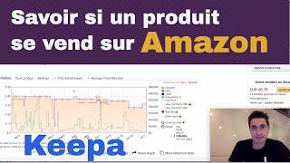 Savoir si un Produit se Vend Bien sur Amazon FBA   Keepa