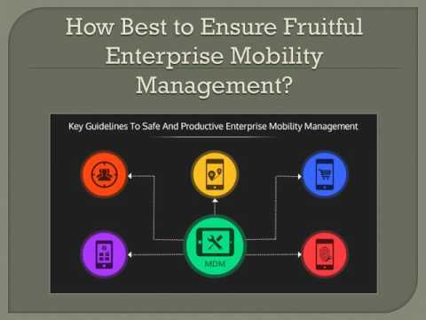 Key Guidelines to Safe and Productive Enterprise Mobility Management