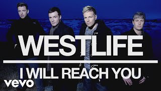 Westlife - I Will Reach You (Official Audio) Video