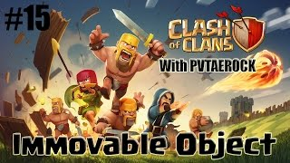 Clash of Clans - Single Player Walkthrough: Level 15 - Immovable Object