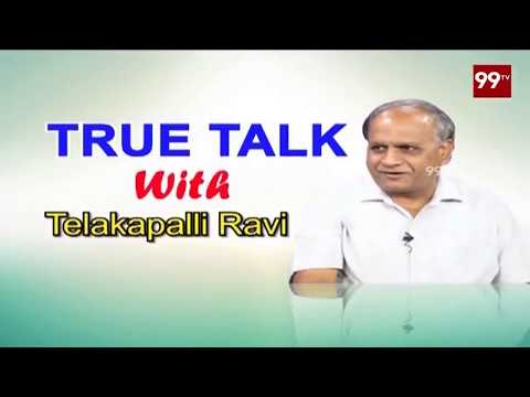 True Talk With Telakapally Ravi Over AP Political Parties | 99 TV Telugu