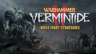 Vermintide 2: Boss Fight Strategies and Tips