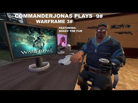 CommanderJonas Plays 9# Warframe 3#, Featuring Shady