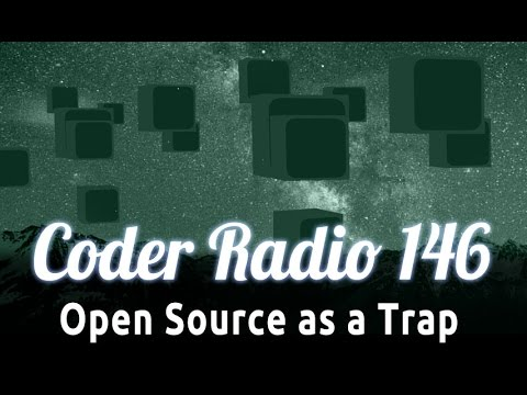 Open Source as a Trap | Coder Radio 146