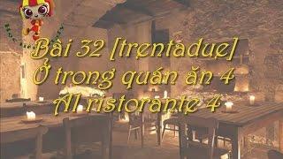 Học tiếng Ý - Bài 32: Ở trong quán ăn 4 – Hoc tieng Y ✫✫✫✫✫