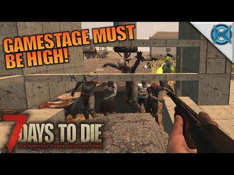 GAMESTAGE MUST BE HIGH! | 7 Days to Die | Let's Play Gameplay Alpha 16 | S16E69