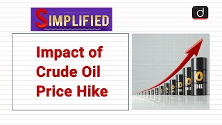Impact of Crude Oil Price Hike : Simplified