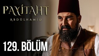 Payitaht Abdülhamid 129. Bölüm