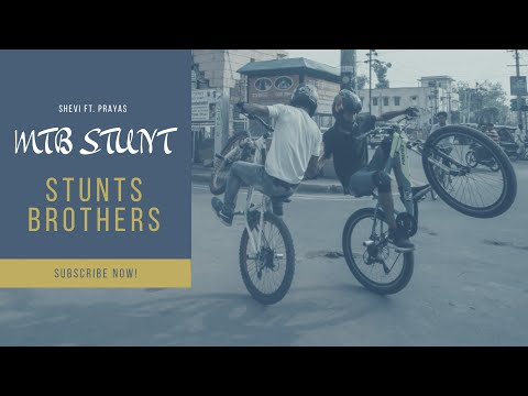 Mtb Stunt - Stunt Brothers || MTB Stunts | ft. ShEvi and Prayas Stuntz