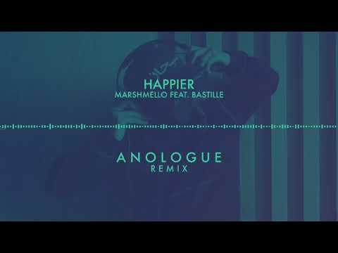 Marshmello Feat. Bastille - Happier (Anologue Remix)