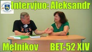 Intervjuo: Aleksandr Melnikov_BET-52_XIV