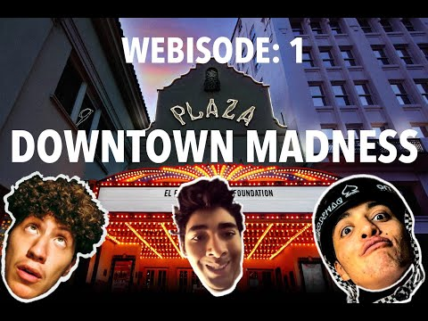 WEBISODE 1: DOWNTOWN EL PASO
