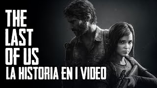 The Last of Us: La Historia en 1 Video