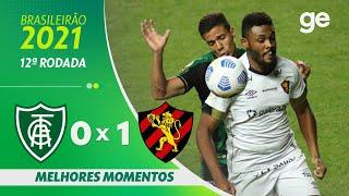 AMÉRICA-MG 0 X 1 SPORT | MELHORES MOMENTOS | 12ª RODADA BRASILEIRÃO 2021 | ge.globo