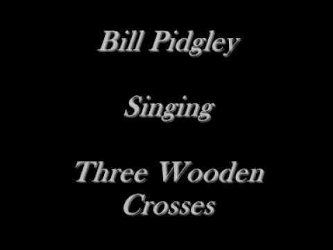 Bill Pidgley - Three Wooden Crosses - Randy Travis Cover - CD's On eBay Just Type Bill Pidgley