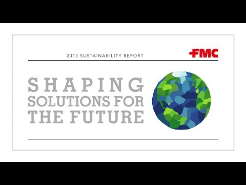 Introducing the 2013 FMC Sustainability Report - Shaping Solutions for the Future