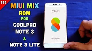 MIUI MIX ROM For Coolpad note 3/lite with Fingerprint and VoLTE Support