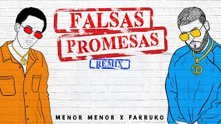 Menor Menor x Farruko - Falsas Promesas (Remix) [Official Audio Video]