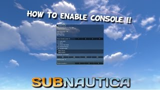 subnautica  How To Open The Console  Tutorial