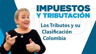 148. Los Tributos y su Clasificación-Colombia : ElsaMaraContable