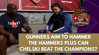 Gunners Aim To Hammer The Hammers Plus Can Chelski Beat The Champions? | Biased Premier League Show