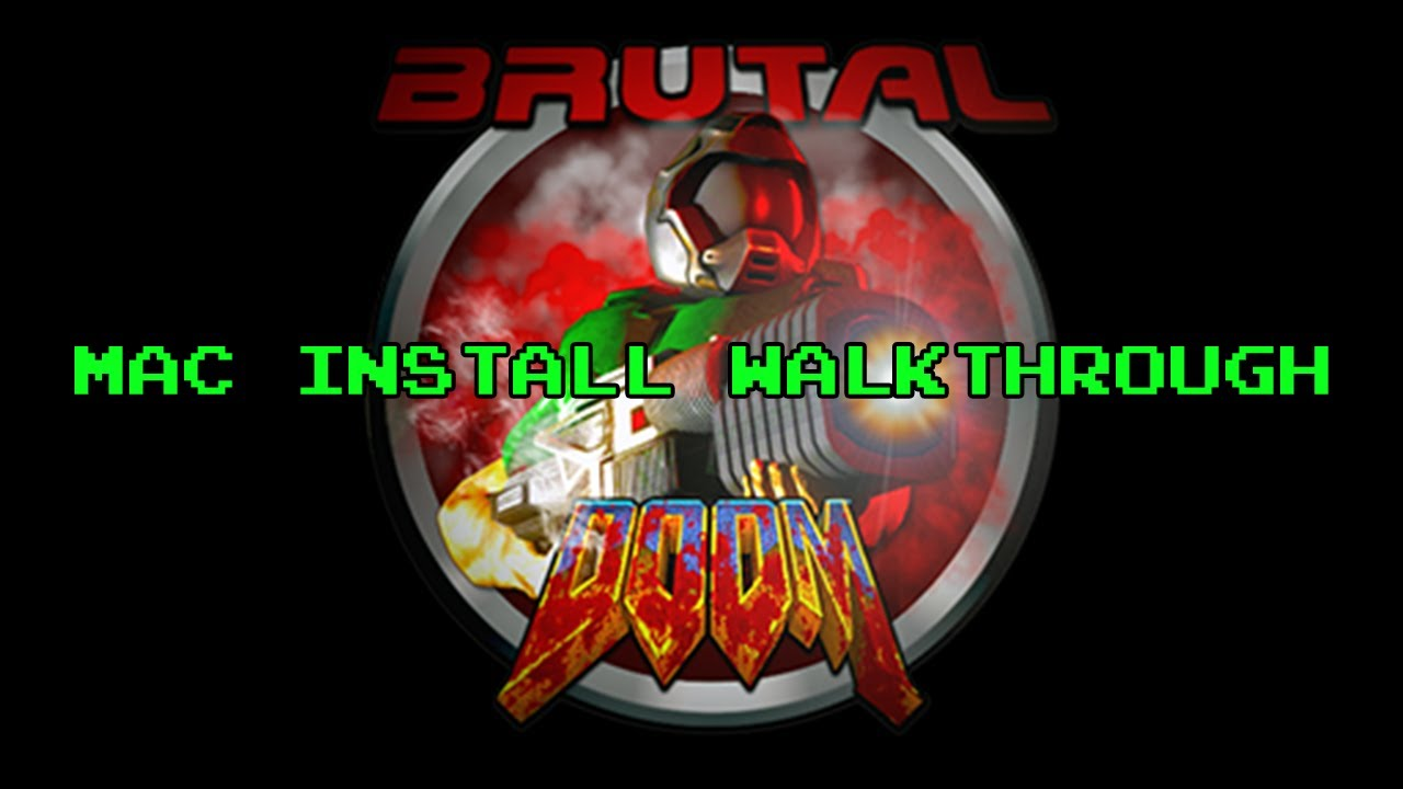 Painfully Detailed Tutorial: Play BRUTAL DOOM on your Mac using a Windows  version of Doom from Steam