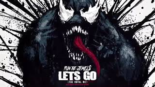 Run The Jewels Let S Go The Royal We From Marvel S Venom Audio 2018