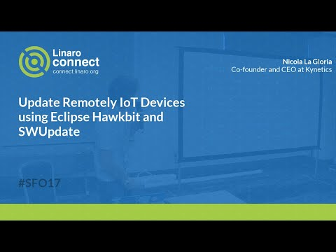 Update Remotely IoT Devices using Eclipse Hawkbit and SWUpdate  - SFO17-415