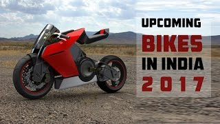 UPCOMING BIKES LAUNCH IN INDIA IN 2017