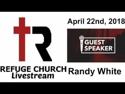 Refuge Church LIVE Stream! Join us LIVE for Worship! 4/22/2018