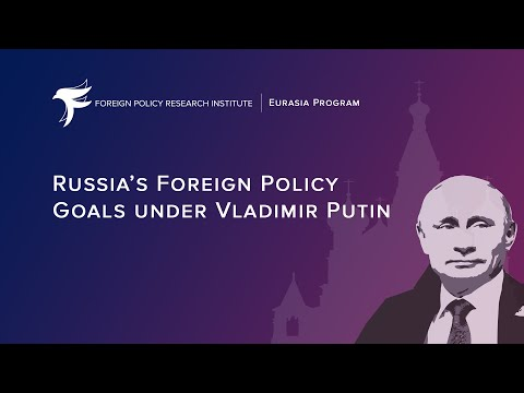 Russia's Foreign Policy Goals Under Vladimir Putin