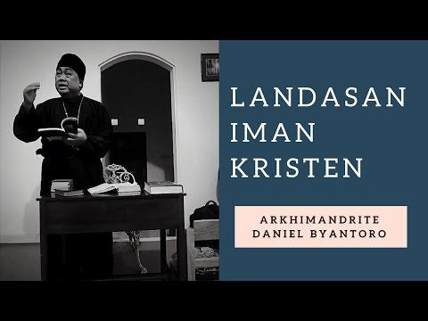 Landasan Iman Kristen (Arkhimandrite Daniel Byantoro)