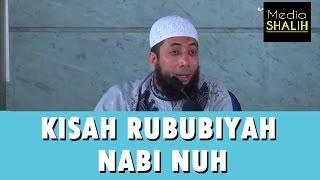 Kisah Rububiyah Nabi Nuh - Ustadz Khalid Basalamah