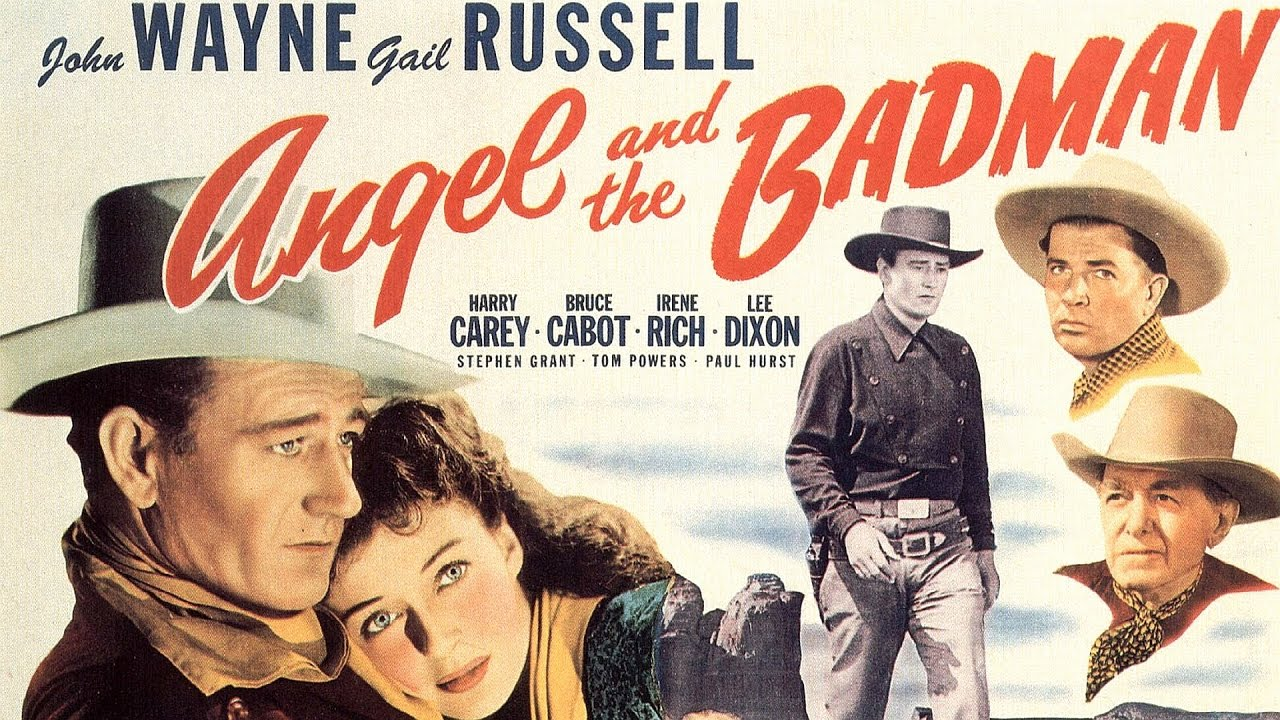 Angel and the Badman -( Romance, Western 1947)