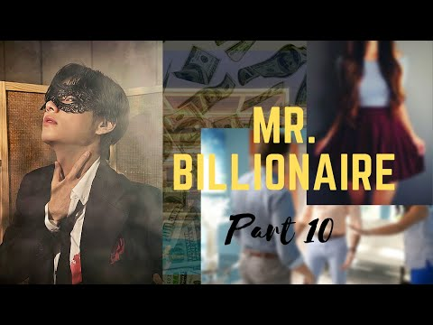 Taehyung FF MrBillionaire part 10