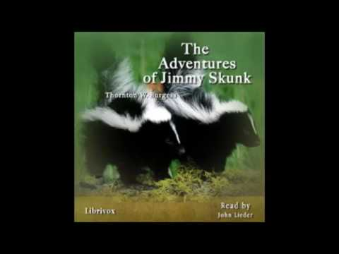 ♡ Audiobook ♡ The Adventures of Jimmy Skunk by Thornton W. Burgess ♡ A Classic Children's Story