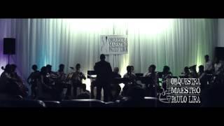 1º Concerto Orquestra Maestro Paulo Lira - Musicas -  Juego de tronos e Quando te vii