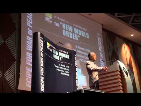 """Dr Mahathir Mohamad: INTERNATIONAL CONFERENCE THE """"NEW WORLD ORDER"""" A RECIPE FOR WAR OR PEACE"""