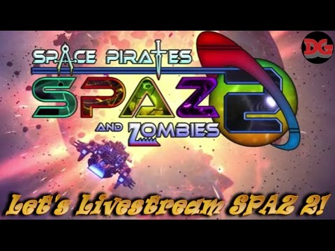 Space Pirates and Zombies 2 ► Livestream -  Let's Play the New Patch!