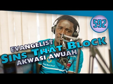 SINS THAT BLOCK MAN BY EVANGELIST AKWASI AWUAH